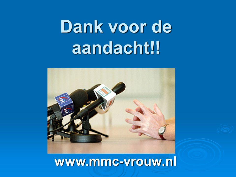 Dank voor de aandacht!! www.mmc-vrouw.nl