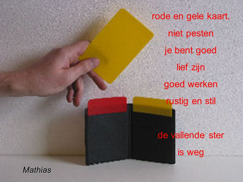 rode en gele kaart. niet pesten je bent goed lief zijn goed werken