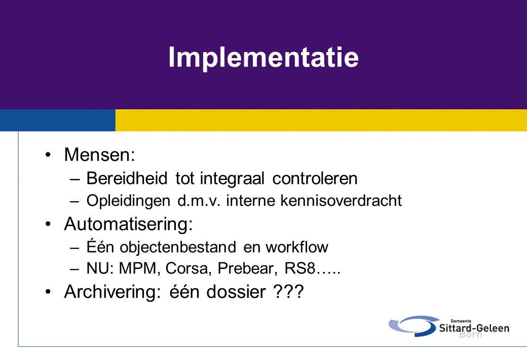 Implementatie Mensen: Automatisering: Archivering: één dossier
