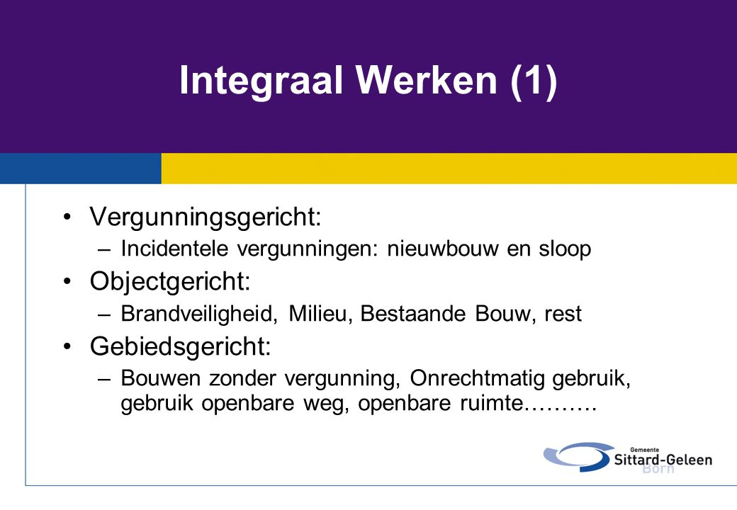 Integraal Werken (1) Vergunningsgericht: Objectgericht: