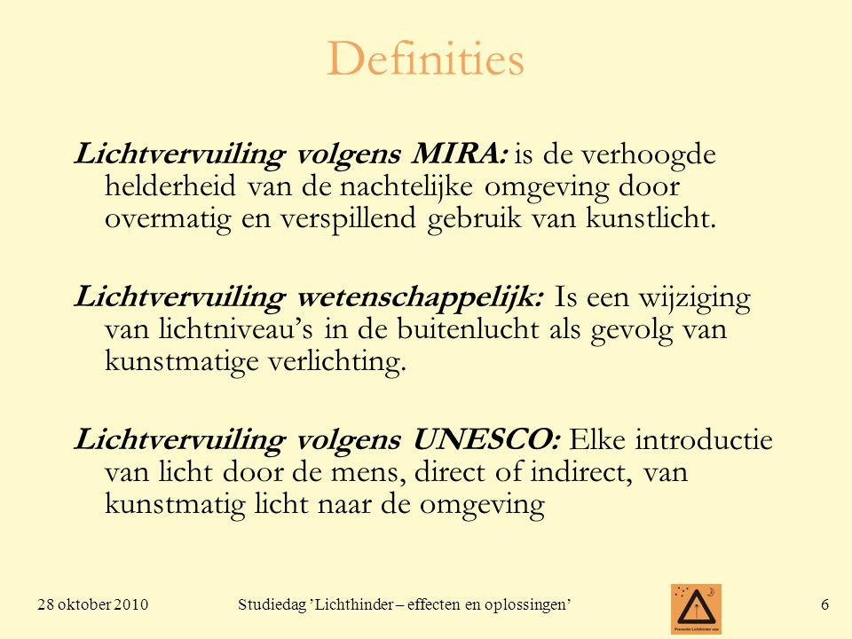 Definities Lichtvervuiling volgens MIRA: is de verhoogde helderheid van de nachtelijke omgeving door overmatig en verspillend gebruik van kunstlicht.