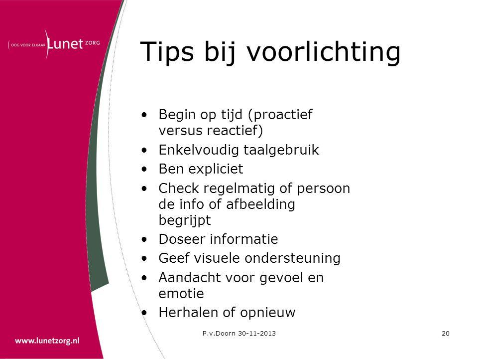 Tips bij voorlichting Begin op tijd (proactief versus reactief)