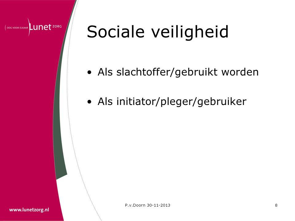 Sociale veiligheid Als slachtoffer/gebruikt worden