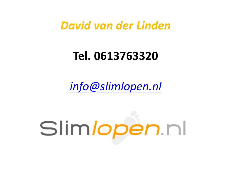 David van der Linden Tel. 0613763320 info@slimlopen.nl