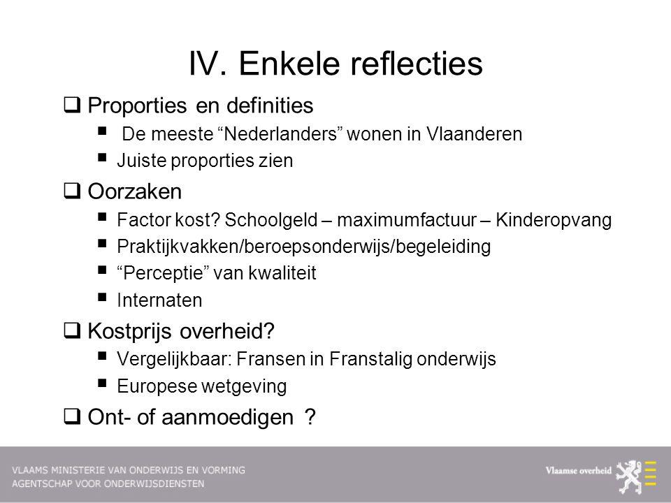 IV. Enkele reflecties Proporties en definities Oorzaken