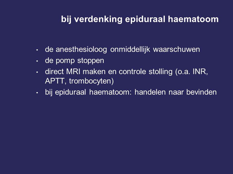 bij verdenking epiduraal haematoom