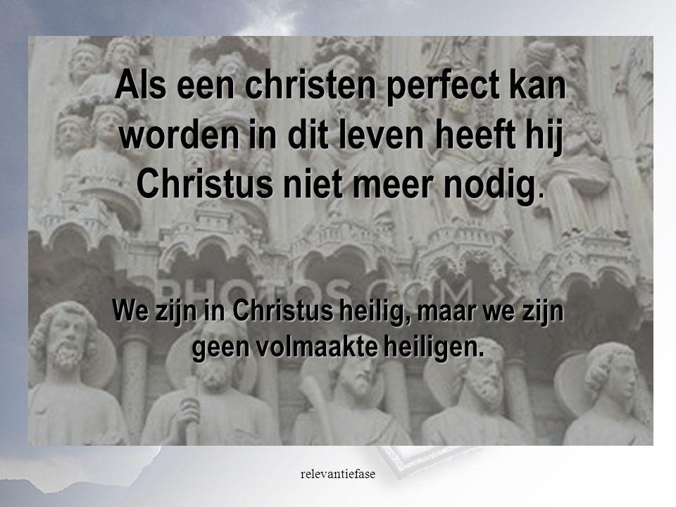We zijn in Christus heilig, maar we zijn geen volmaakte heiligen.