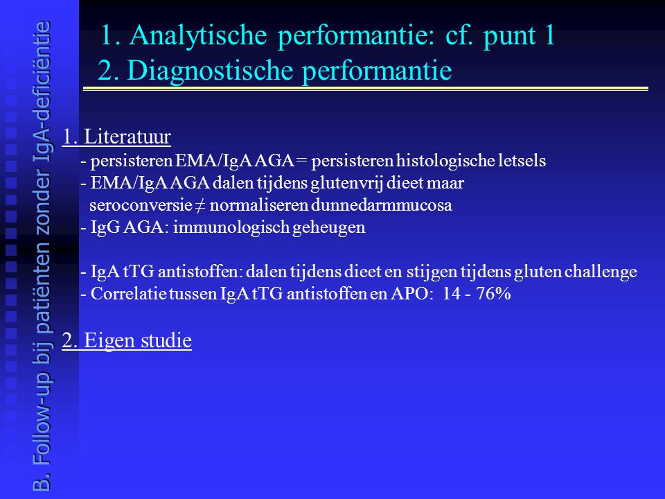 1. Analytische performantie: cf. punt 1 2. Diagnostische performantie