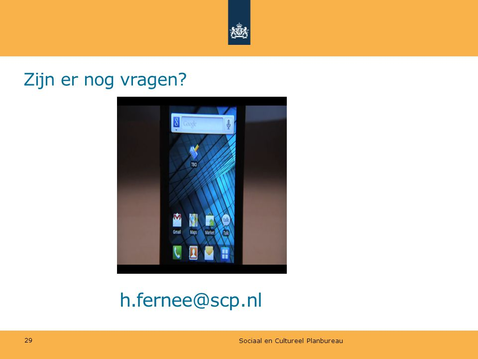 Zijn er nog vragen h.fernee@scp.nl Sociaal en Cultureel Planbureau