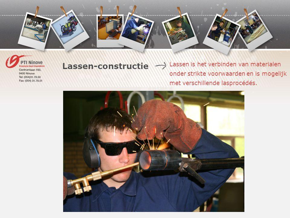 Lassen-constructie Lassen is het verbinden van materialen onder strikte voorwaarden en is mogelijk met verschillende lasprocédés.