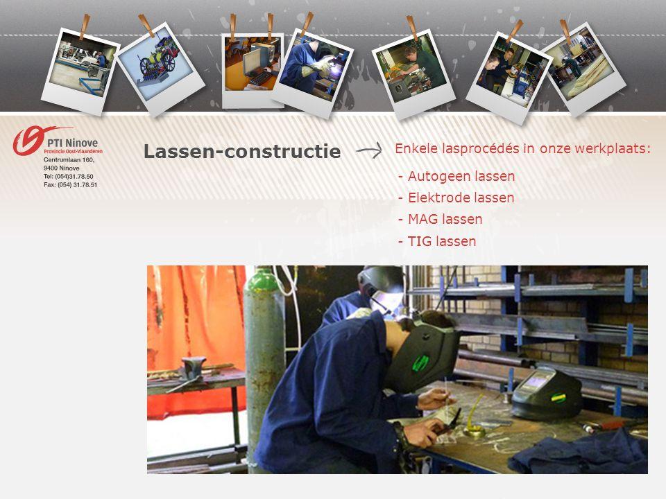 Lassen-constructie Enkele lasprocédés in onze werkplaats: