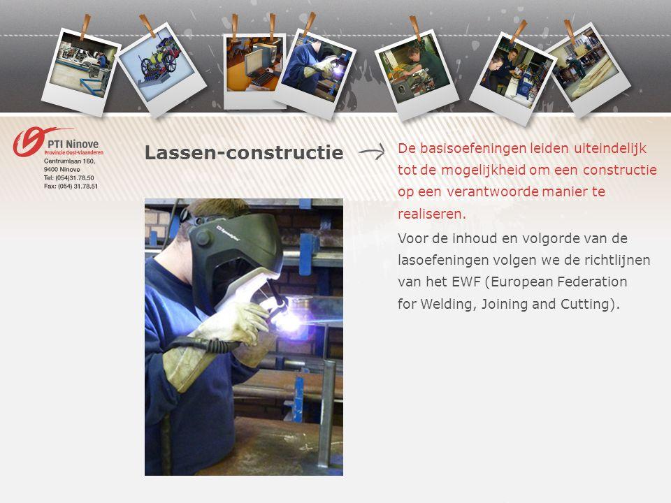 Lassen-constructie De basisoefeningen leiden uiteindelijk tot de mogelijkheid om een constructie op een verantwoorde manier te realiseren.