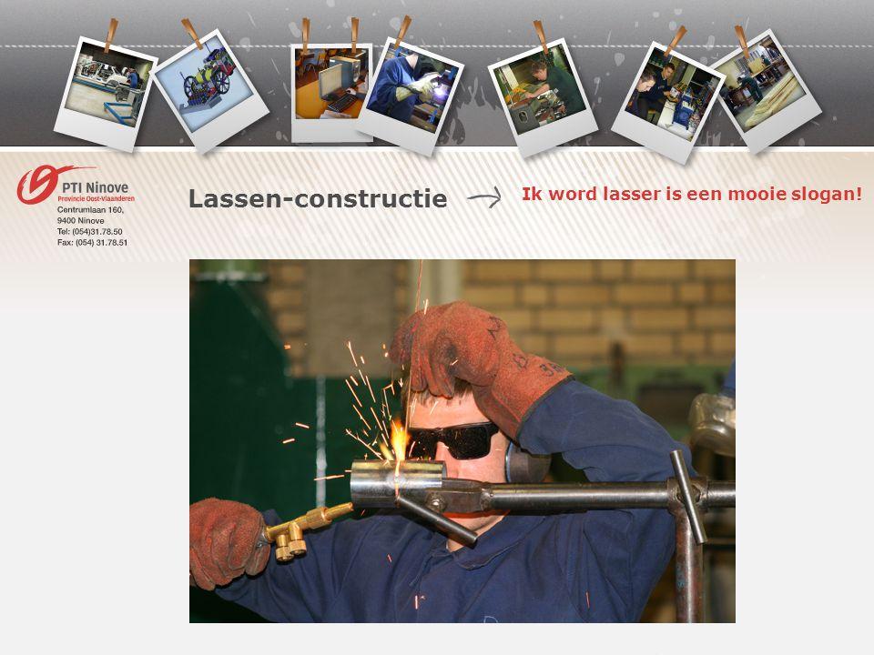 Lassen-constructie Ik word lasser is een mooie slogan!