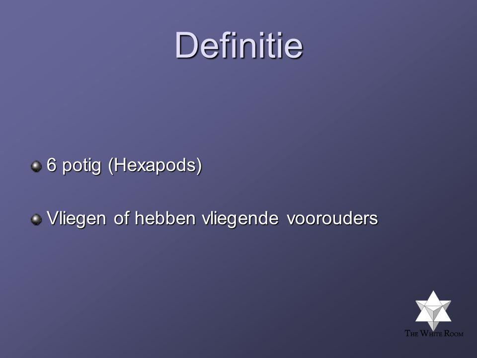 Definitie 6 potig (Hexapods) Vliegen of hebben vliegende voorouders