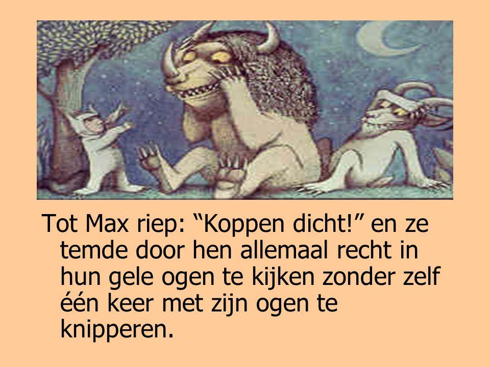 Tot Max riep: Koppen dicht