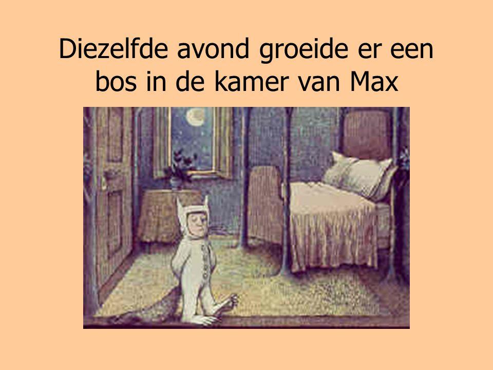 Diezelfde avond groeide er een bos in de kamer van Max