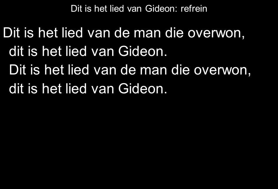 Dit is het lied van Gideon: refrein