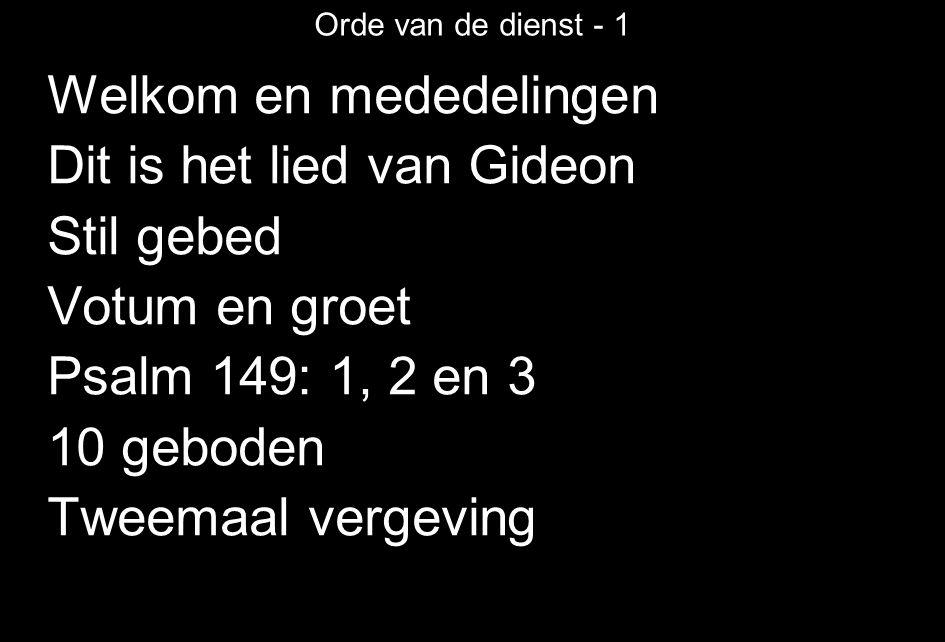 Welkom en mededelingen Dit is het lied van Gideon Stil gebed