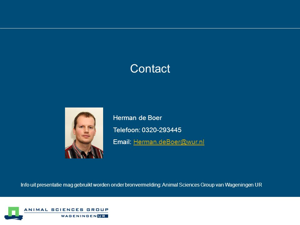 Contact Herman de Boer Telefoon: 0320-293445