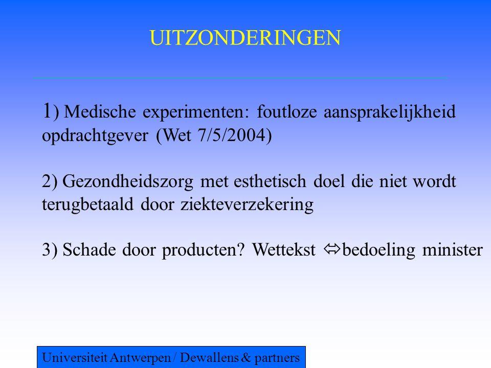 UITZONDERINGEN 1) Medische experimenten: foutloze aansprakelijkheid opdrachtgever (Wet 7/5/2004)
