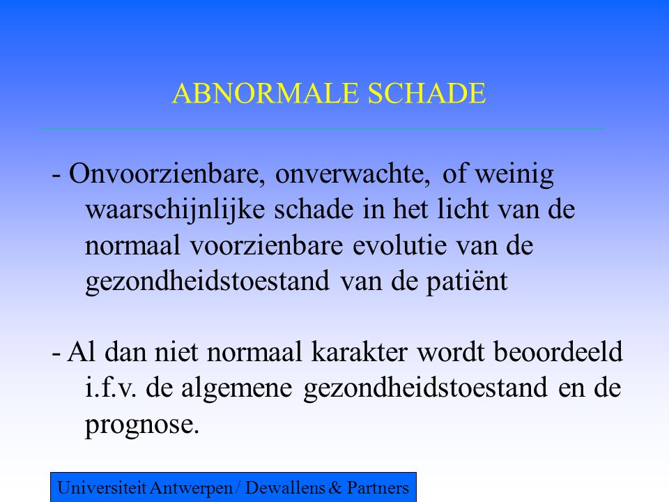 ABNORMALE SCHADE