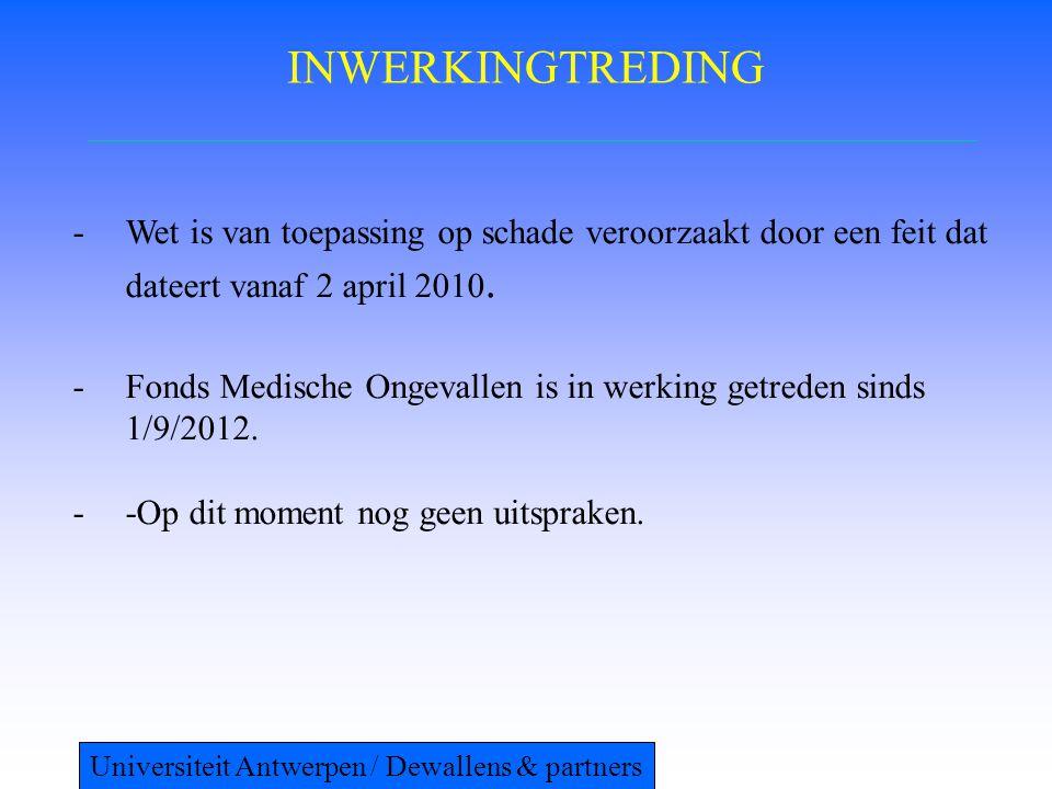 INWERKINGTREDING Wet is van toepassing op schade veroorzaakt door een feit dat dateert vanaf 2 april 2010.