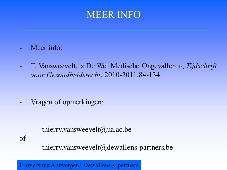 MEER INFO Meer info: T. Vansweevelt, « De Wet Medische Ongevallen », Tijdschrift voor Gezondheidsrecht, 2010-2011,84-134.