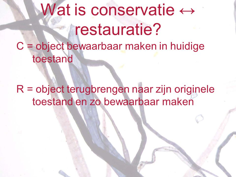 Wat is conservatie ↔ restauratie