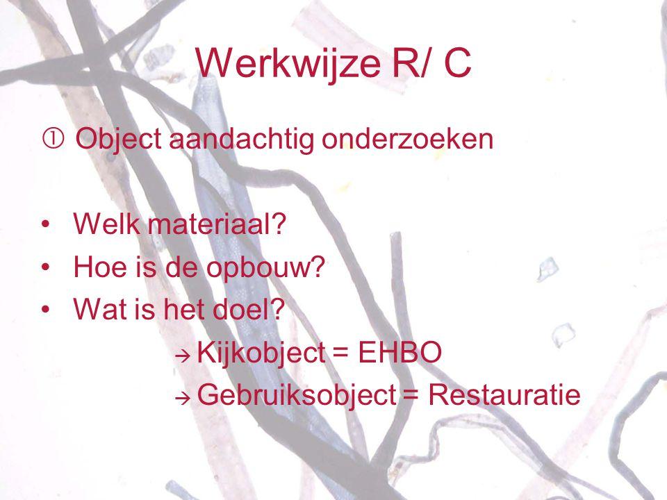 Werkwijze R/ C  Object aandachtig onderzoeken Welk materiaal