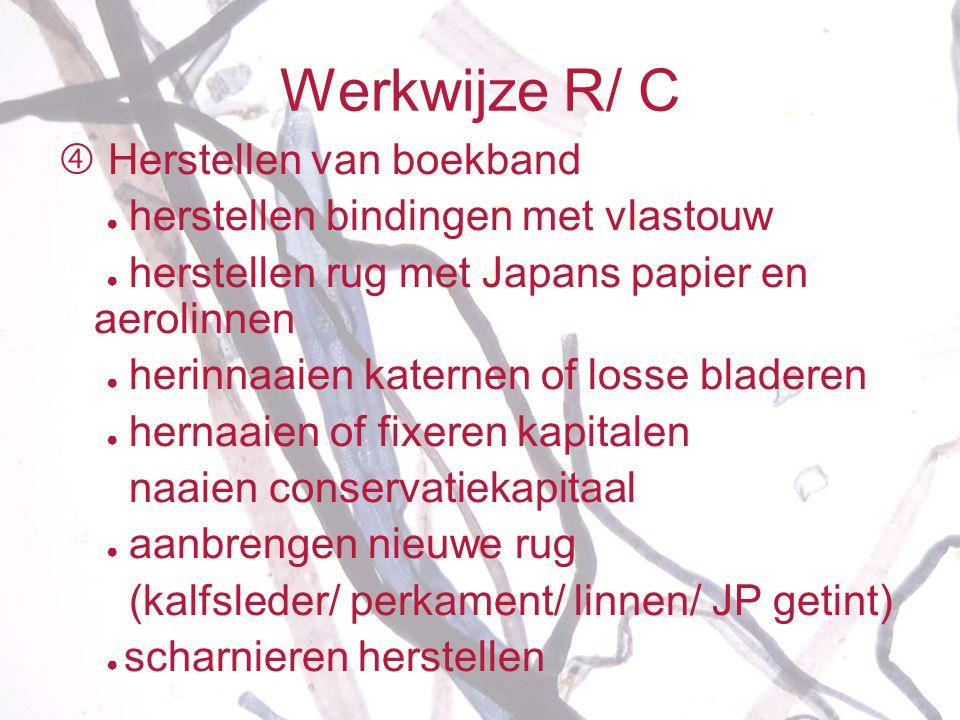 Werkwijze R/ C  Herstellen van boekband