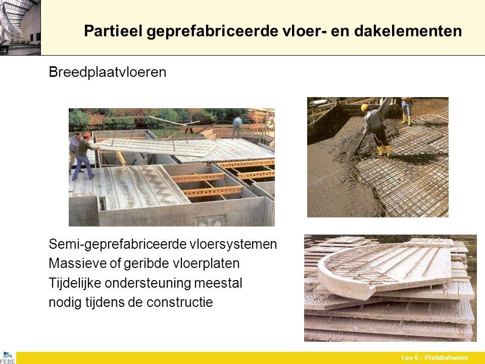 Partieel geprefabriceerde vloer- en dakelementen