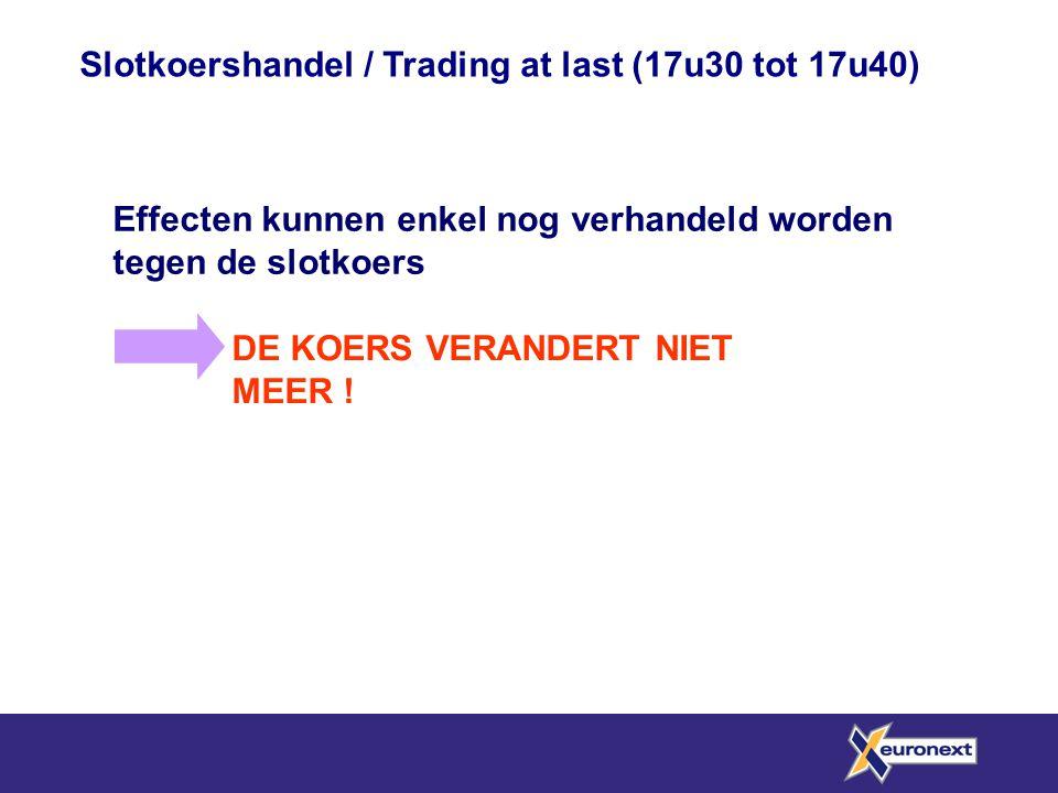 Slotkoershandel / Trading at last (17u30 tot 17u40)