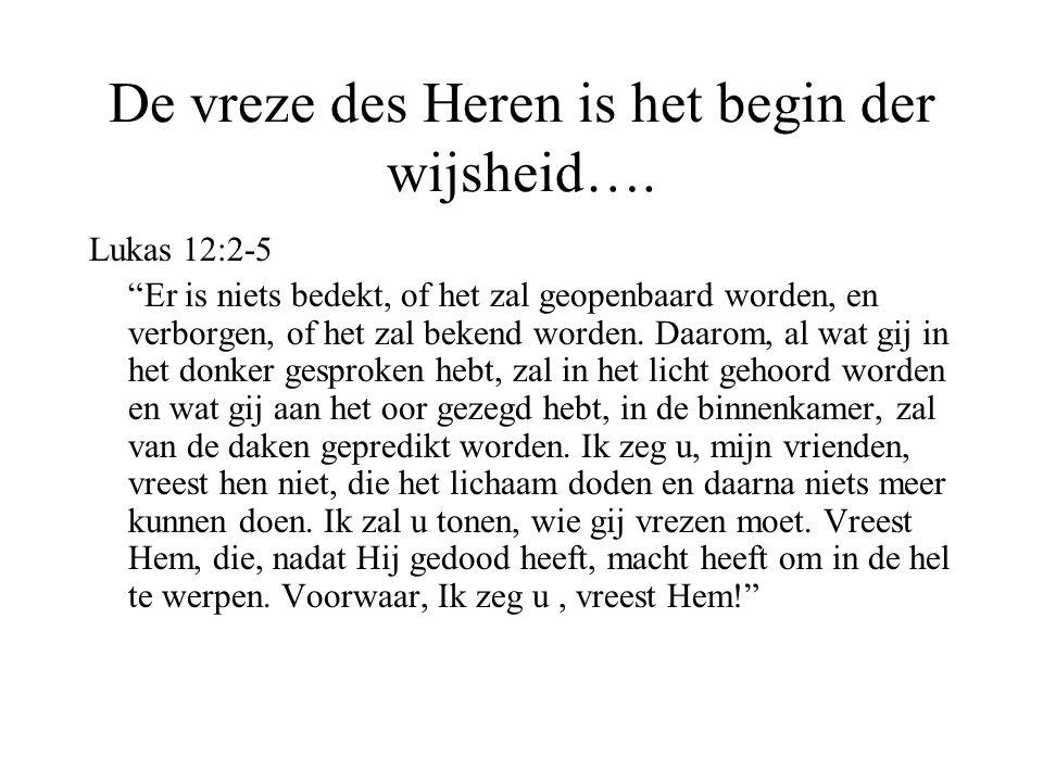 De vreze des Heren is het begin der wijsheid….