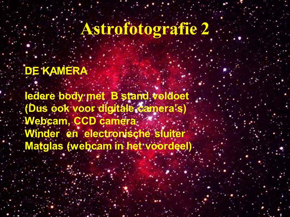 Astrofotografie 2 DE KAMERA Iedere body met B stand voldoet