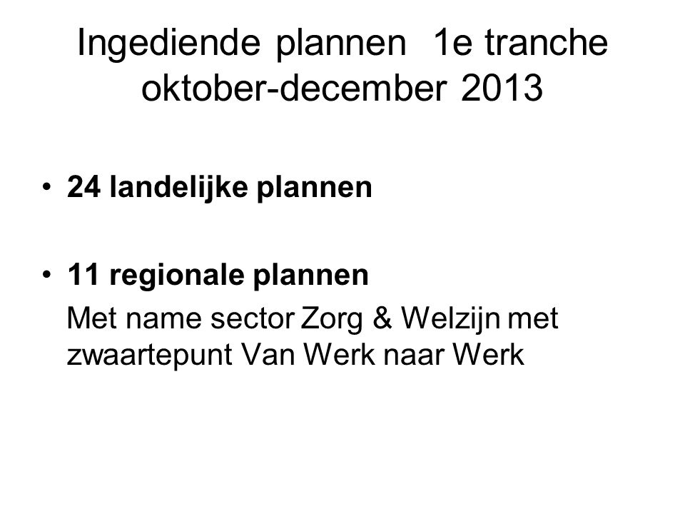 Ingediende plannen 1e tranche oktober-december 2013