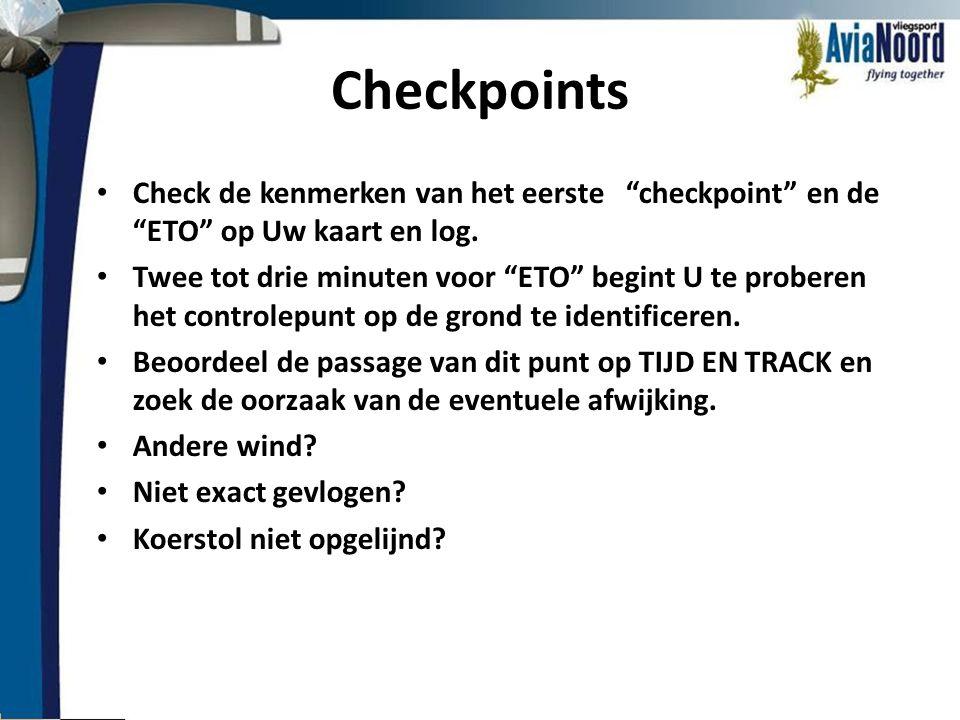 Checkpoints Check de kenmerken van het eerste checkpoint en de ETO op Uw kaart en log.
