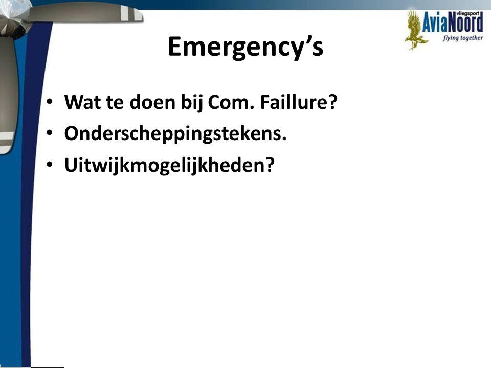 Emergency's Wat te doen bij Com. Faillure Onderscheppingstekens.