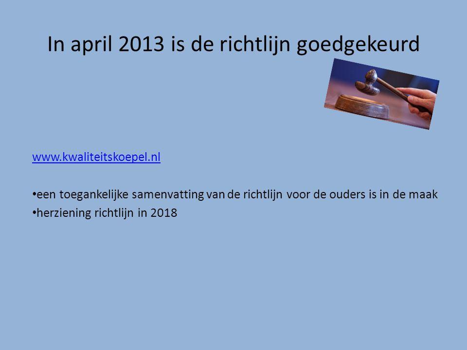 In april 2013 is de richtlijn goedgekeurd
