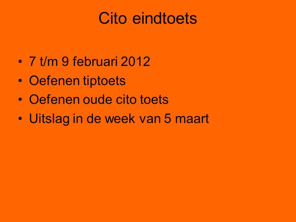 Cito eindtoets 7 t/m 9 februari 2012 Oefenen tiptoets