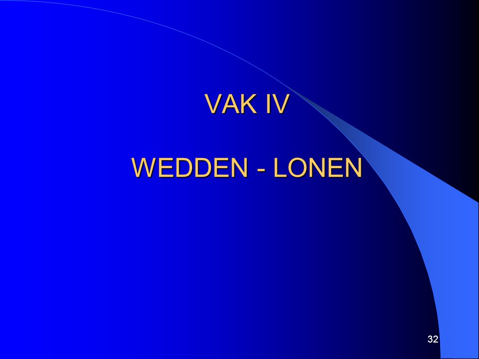 VAK IV WEDDEN - LONEN