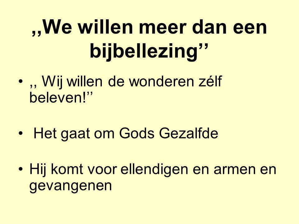 ,,We willen meer dan een bijbellezing''