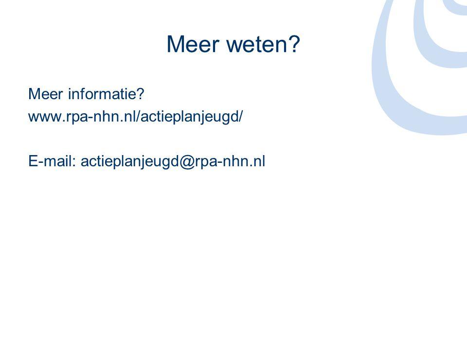 Meer weten Meer informatie www.rpa-nhn.nl/actieplanjeugd/