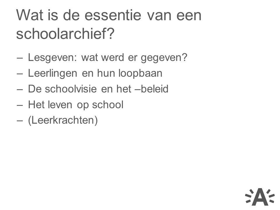 Wat is de essentie van een schoolarchief