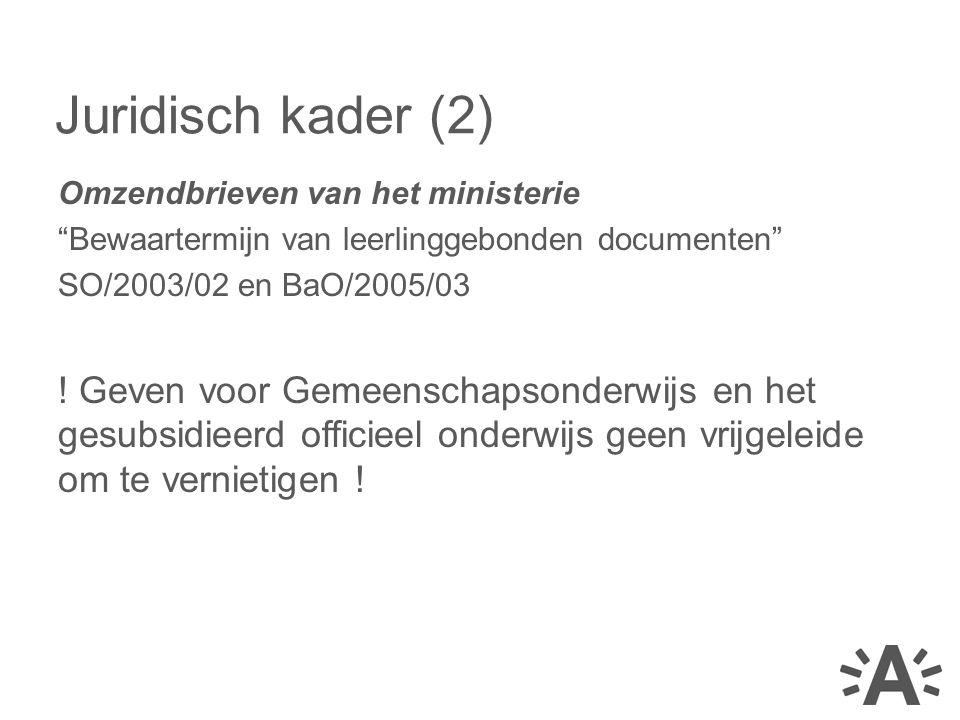 Juridisch kader (2) Omzendbrieven van het ministerie. Bewaartermijn van leerlinggebonden documenten