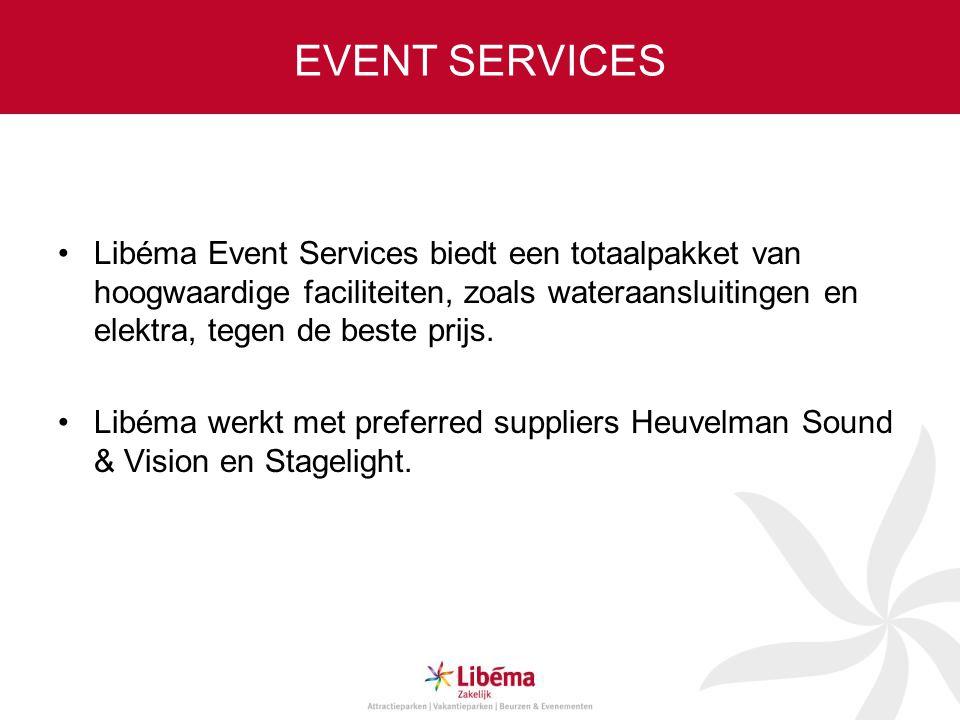 EVENT SERVICES Libéma Event Services biedt een totaalpakket van hoogwaardige faciliteiten, zoals wateraansluitingen en elektra, tegen de beste prijs.