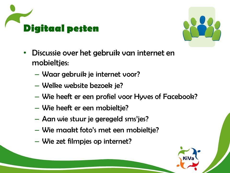 Digitaal pesten Discussie over het gebruik van internet en mobieltjes: