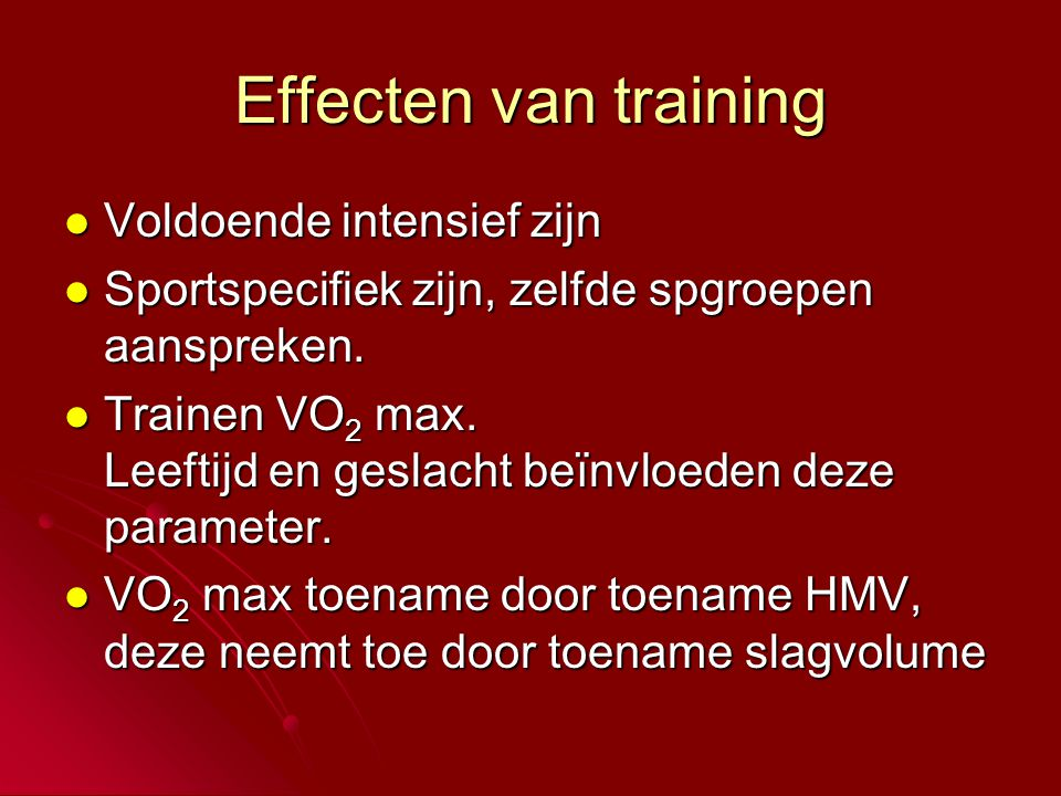 Effecten van training Voldoende intensief zijn