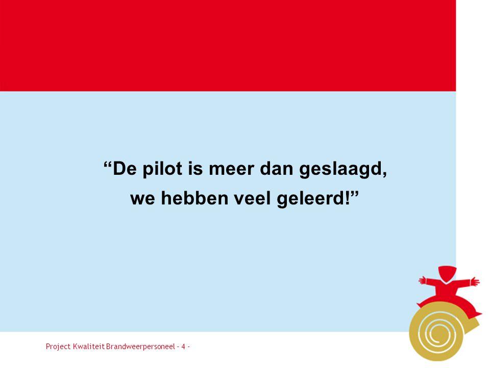 De pilot is meer dan geslaagd, we hebben veel geleerd!
