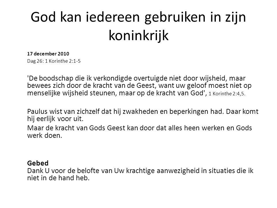 God kan iedereen gebruiken in zijn koninkrijk