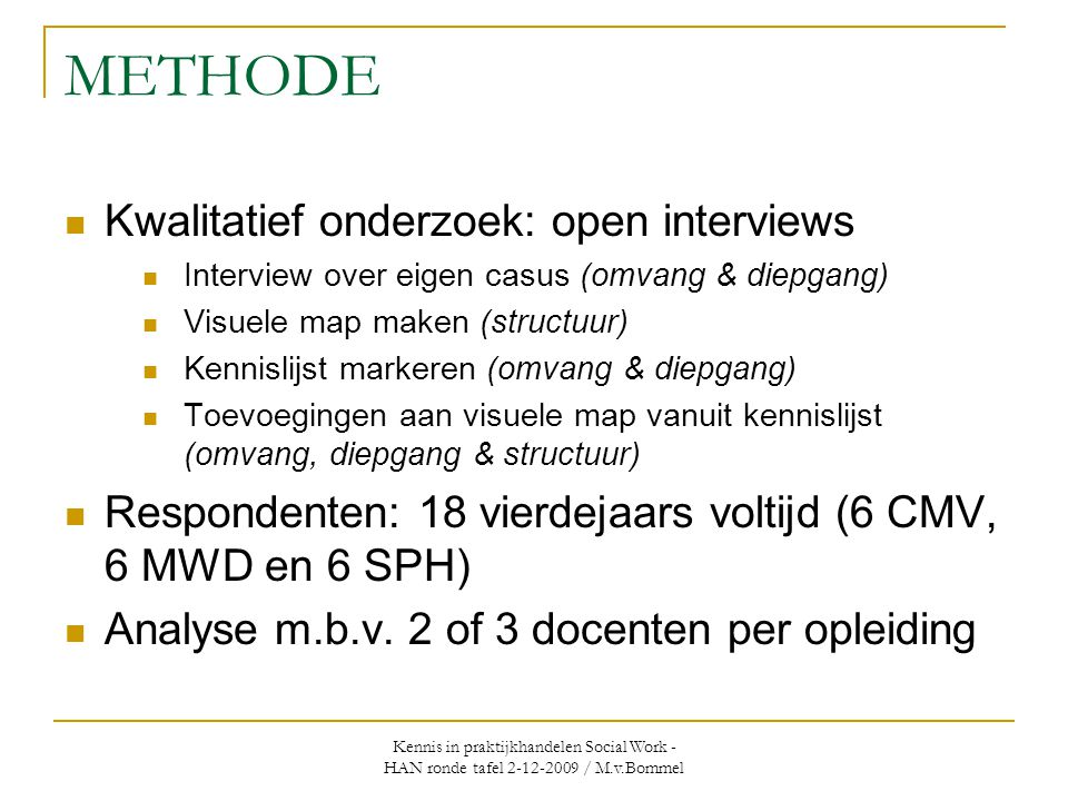 METHODE Kwalitatief onderzoek: open interviews